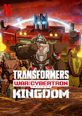 Search netflix Transformers: War for Cybertron: Kingdom