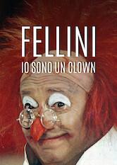 Search netflix Fellini - I Am A Clown