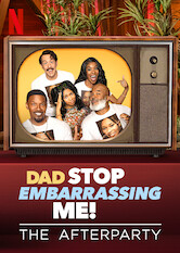 Search netflix Dad Stop Embarrassing Me - The Afterparty