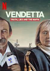 Search netflix Vendetta: Truth, Lies and The Mafia