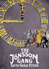 Search netflix The Jönsson Gang Gets Gold Fever