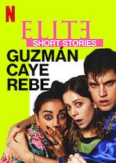 Search netflix Elite Short Stories: Guzmán Caye Rebe