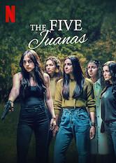 Search netflix The Five Juanas