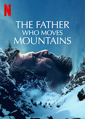 Search netflix The Father Who Moves Mountains