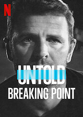 Search netflix Untold: Breaking Point