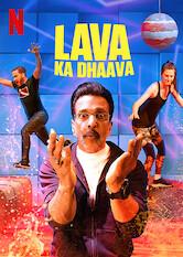 Search netflix Lava Ka Dhaava