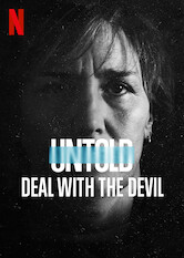 Search netflix Untold: Deal With the Devil