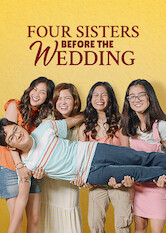 Search netflix Four Sisters Before the Wedding